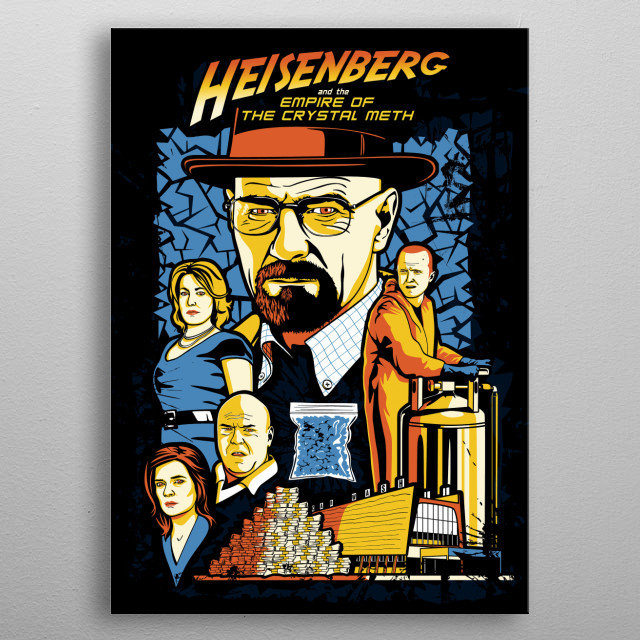 Professor Walter White, best known as Heisenberg, as gone too far with its drug manufacturing and decided to start his own drug empire. metal poster