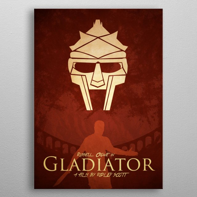 Fan made art for the epic movie Gladiator, directed by Ridley Scott. metal poster