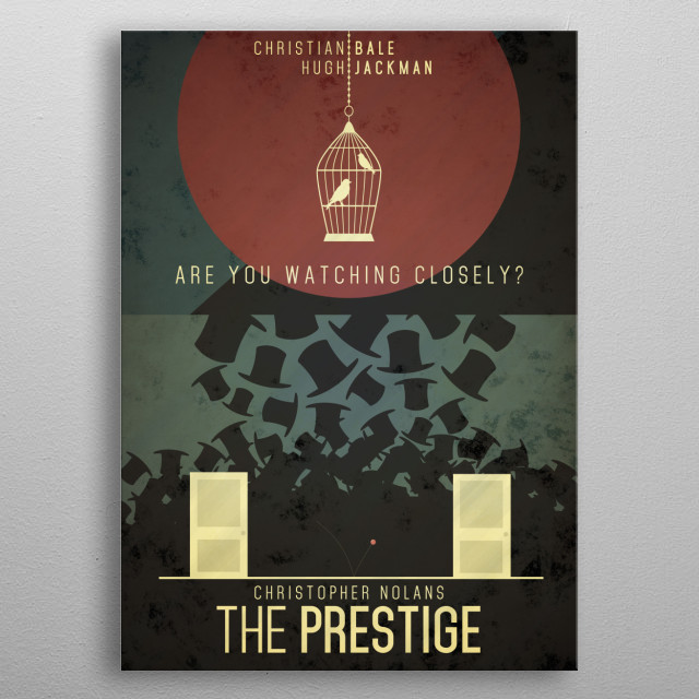 Fan art for one of my favourite movies of all time, The Prestige. metal poster