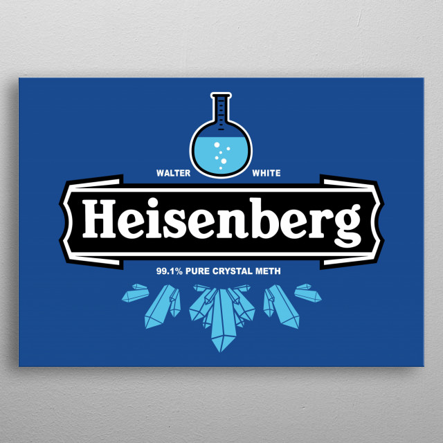 Walter's new formula of a 99.1% pure crystal meth, distributed under the name of Heisenberg. metal poster