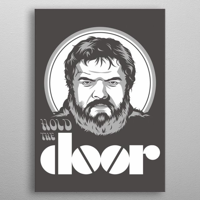 C'mon Hodor hold the door!  metal poster