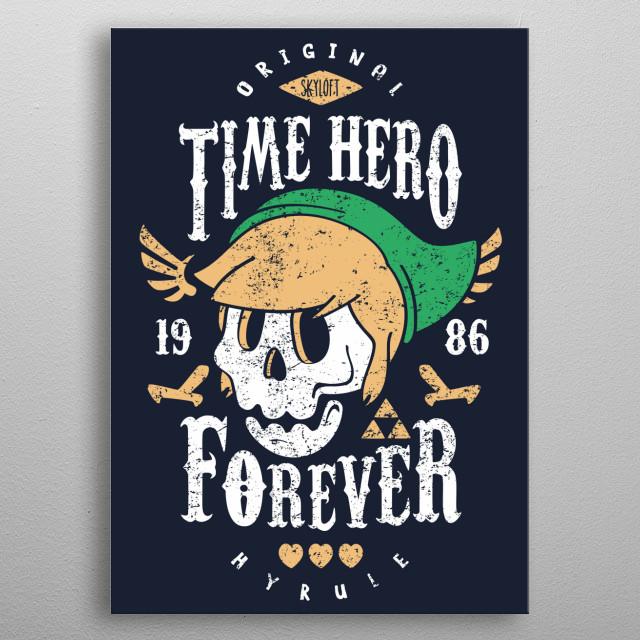 Original Time Hero since 1986  metal poster