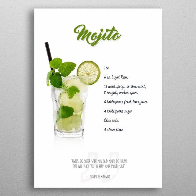 Cocktail - Mojito with the ingredient list and a quote.  metal poster