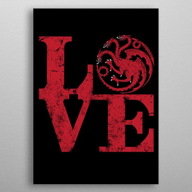 Love Targaryen metal poster