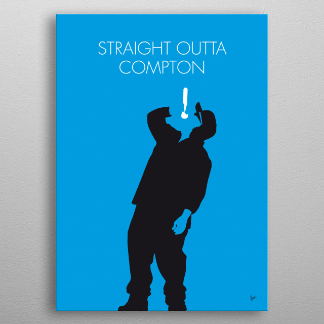 No079 MY NWA Minimal Music poster Straight Outta Compton is the debut studio album by American hip hop group N.W.A, released August 8, 1988 on group member Eazy-E's record label Ruthless Records.  metal poster