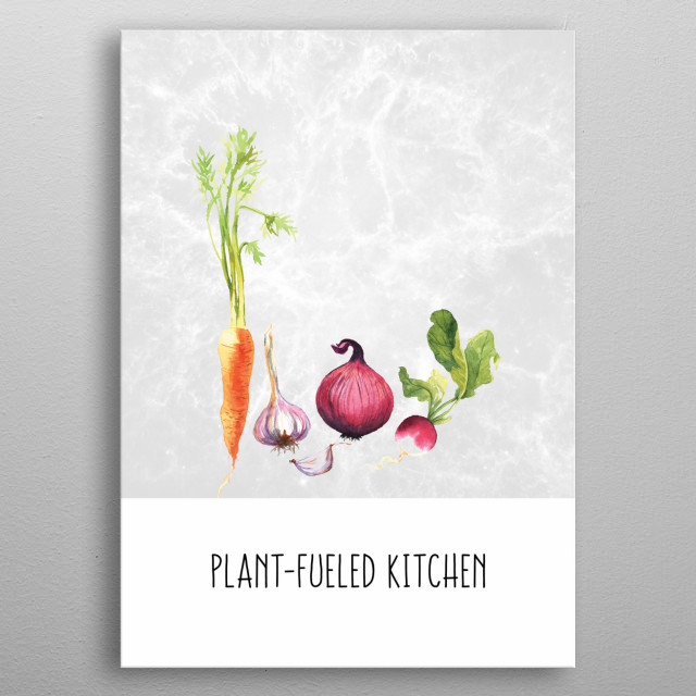 A poster for plant-fueled kitchens. metal poster