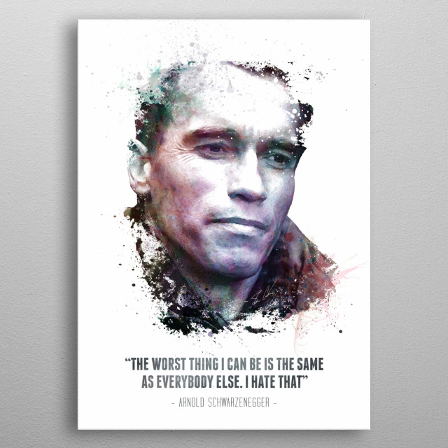 Legendary Arnold Schwarzenegger and his quote. metal poster