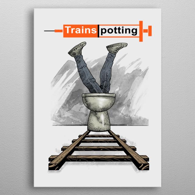 Trainspotting metal poster