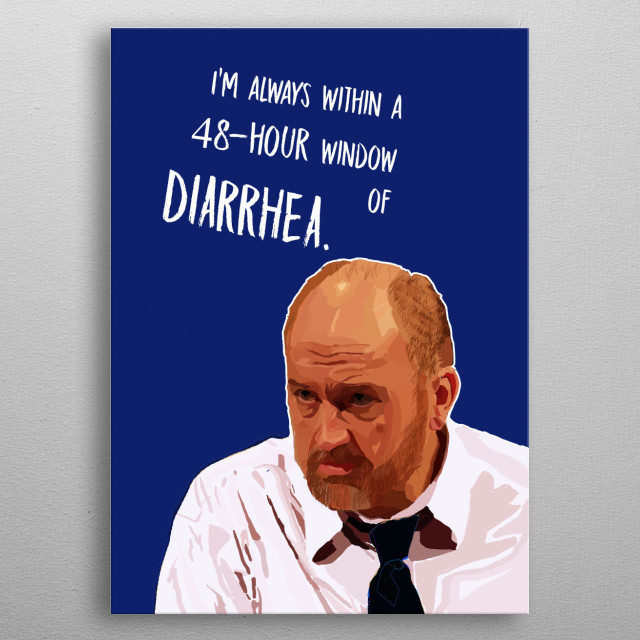 A digital portrait of the famous stand-up comedian Louis CK with one of his most famous quote. metal poster