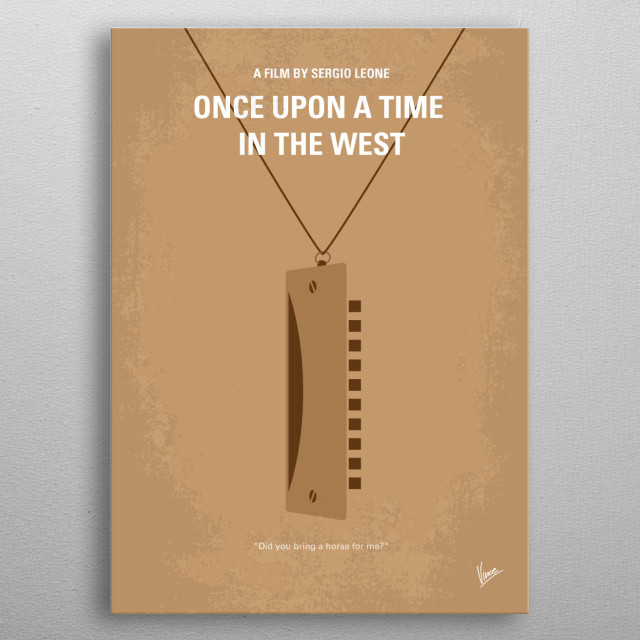 No059 My once upon a time in the west minimal movie poster  C'era una volta il West. Epic story of a mysterious stranger with a harmonica w... metal poster