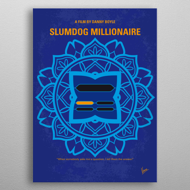 "No708 My Slumdog Millionaire minimal movie poster  A Mumbai teen reflects on his upbringing in the slums when he is accused of cheating on the Indian Version of ""Who Wants to be a Millionaire?""  Directors: Danny Boyle, Loveleen Tandan Stars: Dev Patel, Freida Pinto, Saurabh Shukla  metal poster"