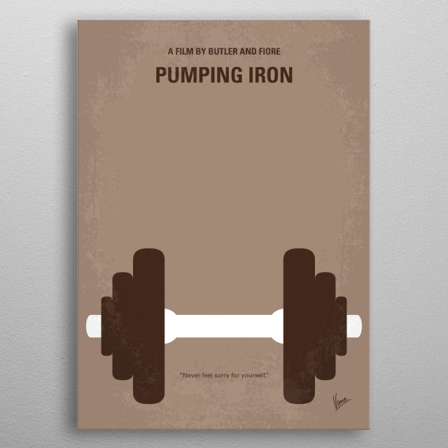 No707 My Pumping Iron minimal movie poster From Gold's Gym in Venice Beach California to the showdown in Pretoria, amateur and professional bodybuilders prepare for the 1975 Mr. Olympia and Mr. Universe. metal poster