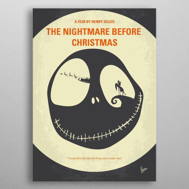 No712 My The Nightmare Before Christmas minimal movie poster  Jack Skellington, king of Halloween Town, discovers Christmas Town, but doesn't quite understand the concept.  Director: Henry Selick Stars: Danny Elfman, Chris Sarandon, Catherine O'Hara metal poster