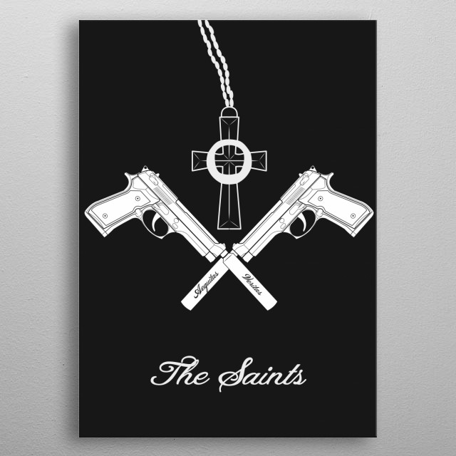The Saints V2. Fanart from the movie :The Boondock Saints from Troy Duffy. metal poster