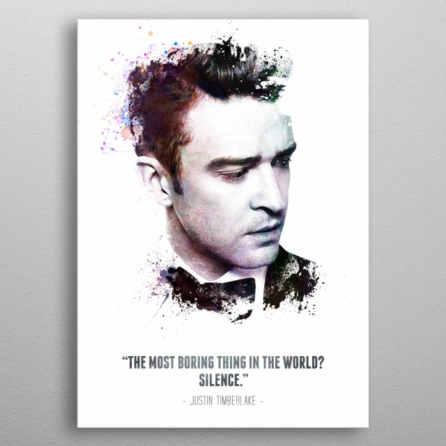 Legendary Justin Timberlake and his quote.  metal poster
