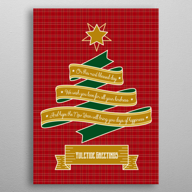 "Christmas Tree Ribbon Red Plaid Gold Star Yuletide Typography Art - A beautiful gold and green ribbon in the shape of a Christmas tree with star decorations is the centerpiece of this Yuletide Greetings design. The background is red plaid with matching stripes. The text says ""On this most blessed day / We wish you love for all your kindness / And hope the New Year will bring you days of happiness"". A banner at the bottom acts as a pot for the banner tree. The text says ""Yuletide Greetings"". metal poster"