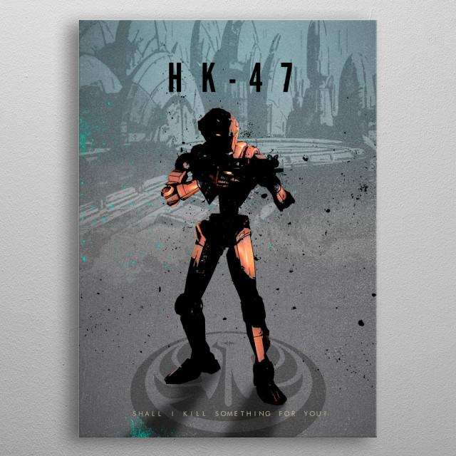 Legends of Gaming - HK-47 metal poster