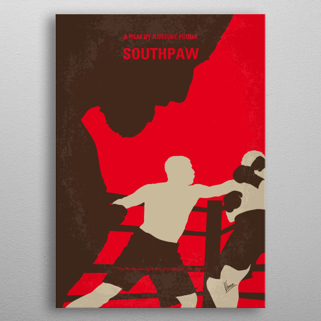 No723 My Southpaw minimal movie poster Boxer Billy Hope turns to trainer Tick Wills to help him get his life back on track after losing his wife in a tragic accident and his daughter to child protection services. Director: Antoine Fuqua Stars: Jake Gyllenhaal, Rachel McAdams, Oona Laurence metal poster