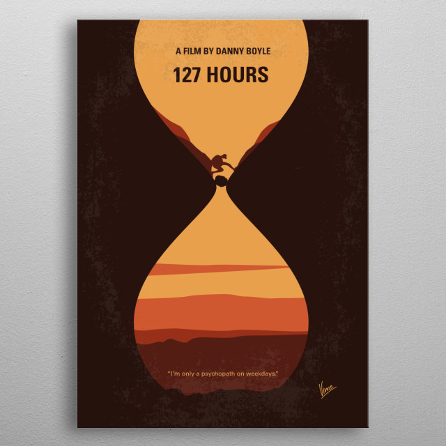 No719 My 127 Hours minimal movie poster An adventurous mountain climber becomes trapped under a boulder while canyoneering alone near Moab, Utah and resorts to desperate measures in order to survive. Director: Danny Boyle Stars: James Franco, Amber Tamblyn, Kate Mara  metal poster
