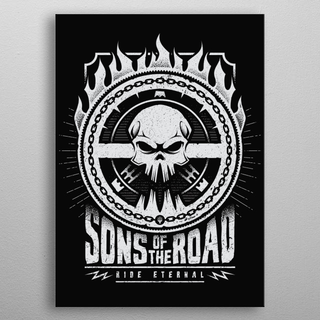 Sons of the road... metal poster
