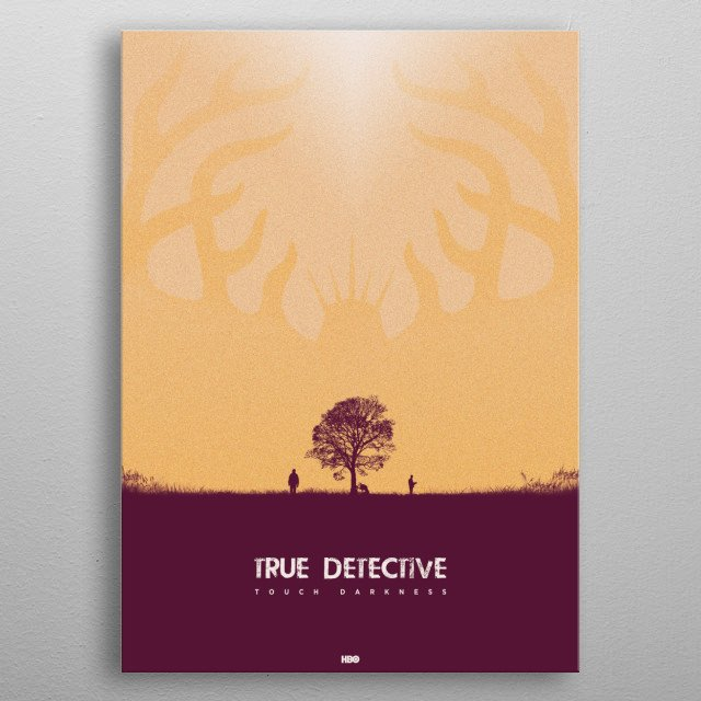 An alternative poster based on the True Detective TV series metal poster