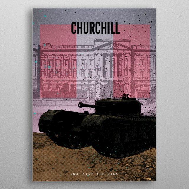 Achtung Panzer! British Churchill.  Yes I know that's not the Union Jack, but they really didn't use that flag on their tanks, they used the red, white, red emblem. metal poster