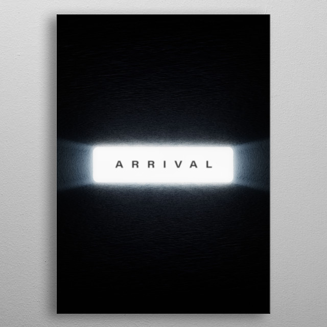 A simplistic movie poster rendition centered around the alien chamber from the 2016 sci-fi hit Arrival. In the film Humans enter alien ships that open every 24 hours, upon entry gravity shifts to allow the humans to walk to the primary chamber. This is where first contact is made, separating the humans and the aliens is a bright transparent wall, upon which first communication is made using their language. Directed by Denis Villeneuve, Starring Amy Adams, Jeremy Renner, Forest Whitaker.  metal poster