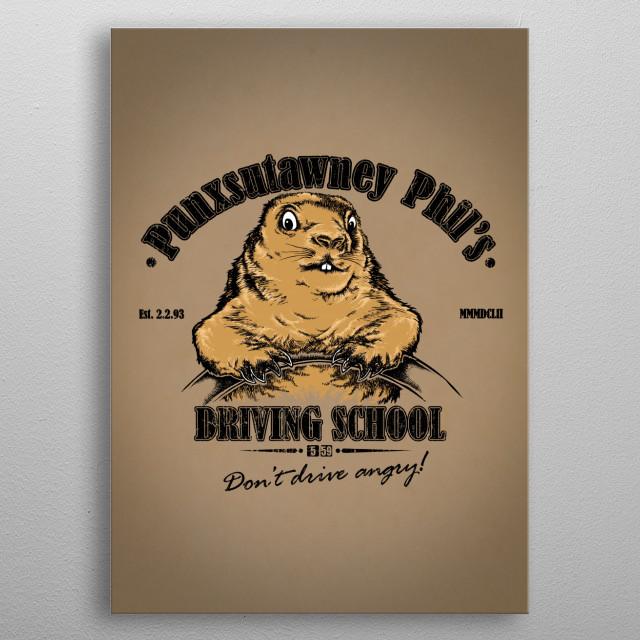 Punxsutawney Phil's Groundhog Day Driving School metal poster