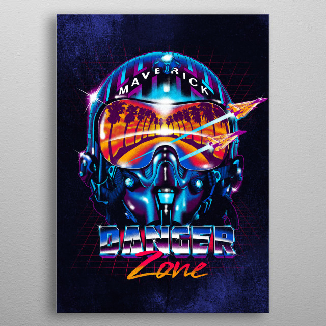 I'll take you to the highway to the Danger Zone. metal poster