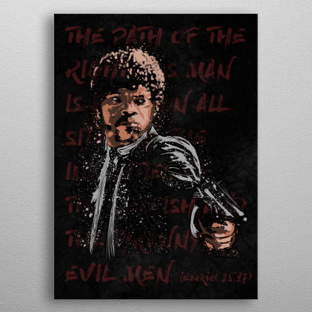 The path of the righteous man is beset on all sides by the inequities of the selfish and the tyranny of evil men metal poster