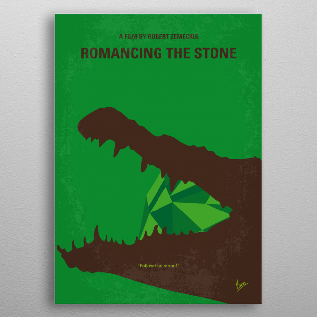 No732 My Romancing the Stone minimal movie poster  A romance writer sets off to Colombia to ransom her kidnapped sister, and soon finds herse... metal poster