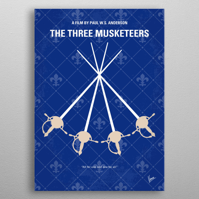 No724 My The Three Musketeers minimal movie poster The hot-headed young D'Artagnan along with three former legendary but now down on their luck Musketeers must unite and defeat a beautiful double agent and her villainous employer from seizing the French throne and engulfing Europe in war. Director: Paul W.S. Anderson Stars: Logan Lerman, Matthew Macfadyen, Ray Stevenson  metal poster