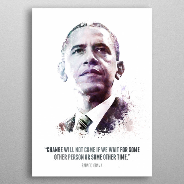 The Legendary Barack Obama and his quote. metal poster