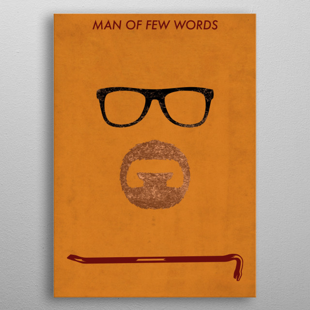 Man of few words metal poster