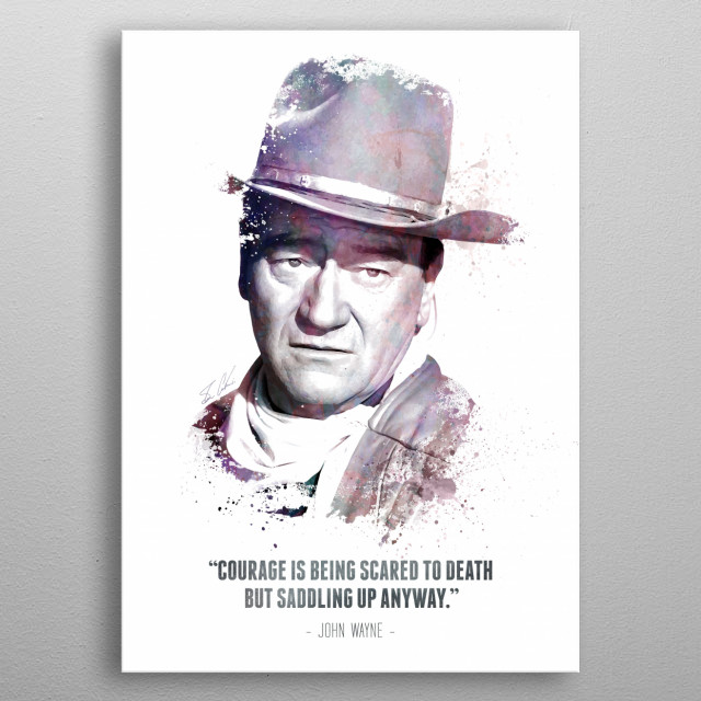 The Legendary John Wayne and his quote. metal poster