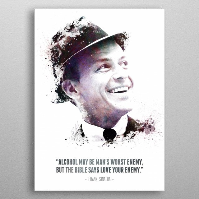 The Legendary Frank Sinatra and his quote. metal poster