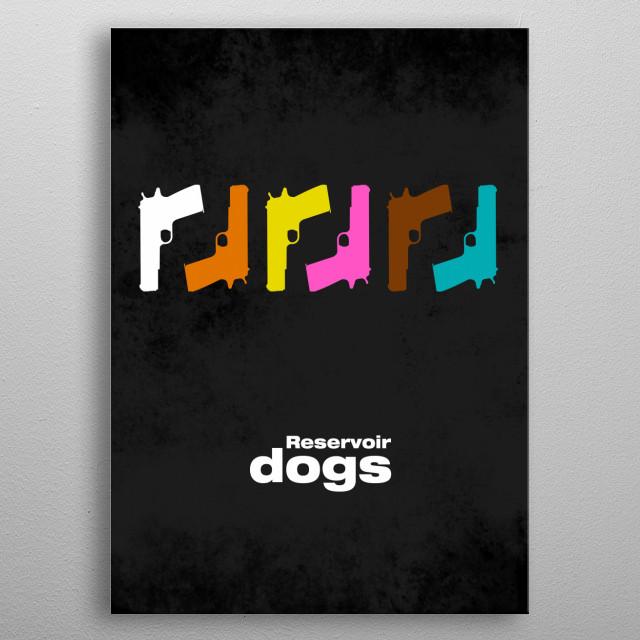 Reservoir Dogs - minimal movie poster - V2 metal poster