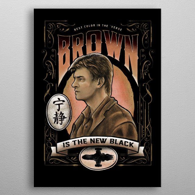 My classic fashion statement that brown is the new blac... metal poster