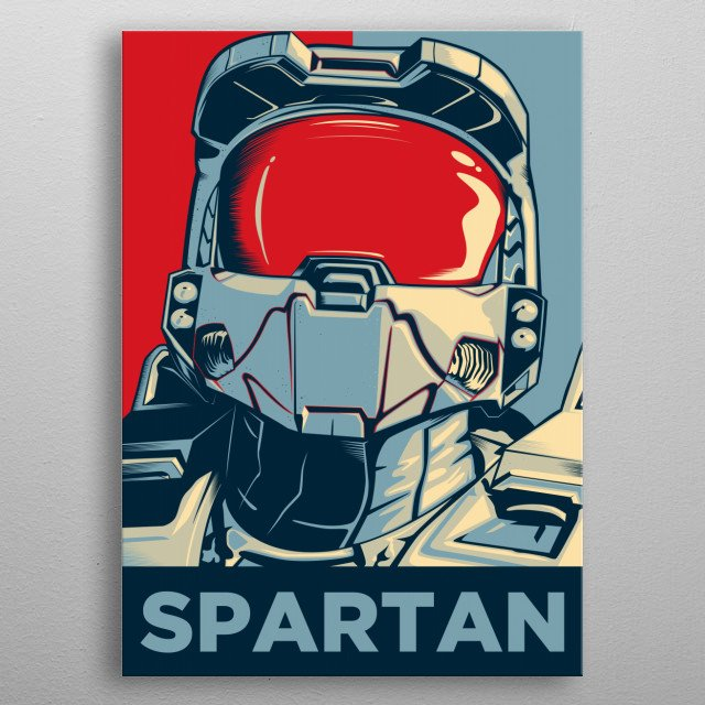 SPARTAN They stand alone — undaunted — before the mightiest enemy in the universe. But these are no ordinary men. They are SPARTANS. I re... metal poster