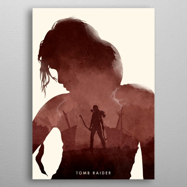 Poster design for the video game, Tomb Raider.  (Re-uploaded without the borders as requested by Displate) metal poster