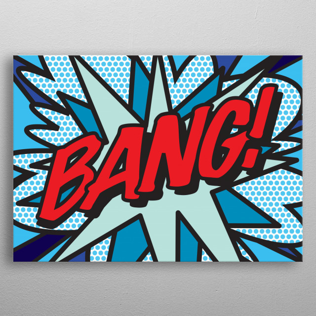 Comic book pop art inspired art that makes a great gift for you, your friends or your family. Cool, trendy and fun design that puts the wham, zap, pow in to your day. metal poster