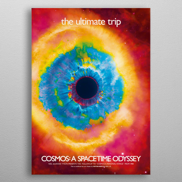 COSMOS: a spacetime odyssey. Sci-fi mash-up.  metal poster