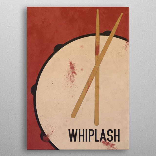 Alternative poster for the movie Whiplash. metal poster
