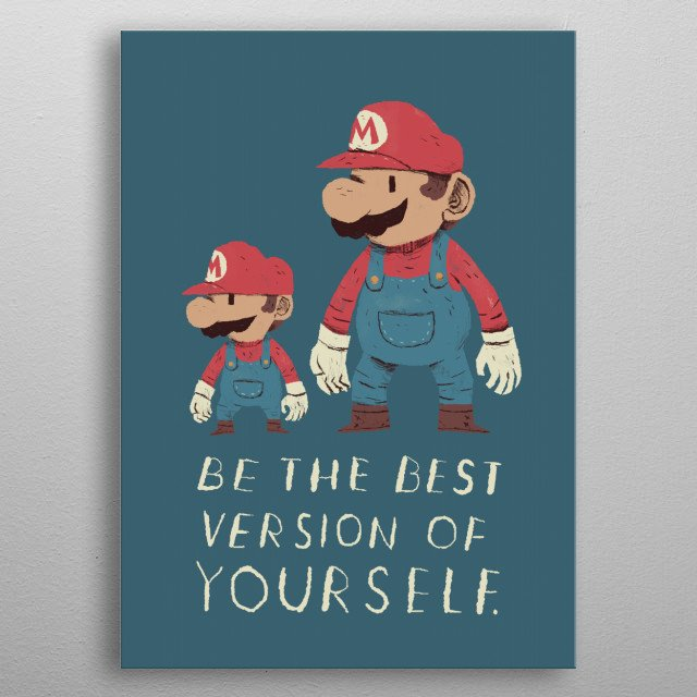 be the best version of yourself! metal poster