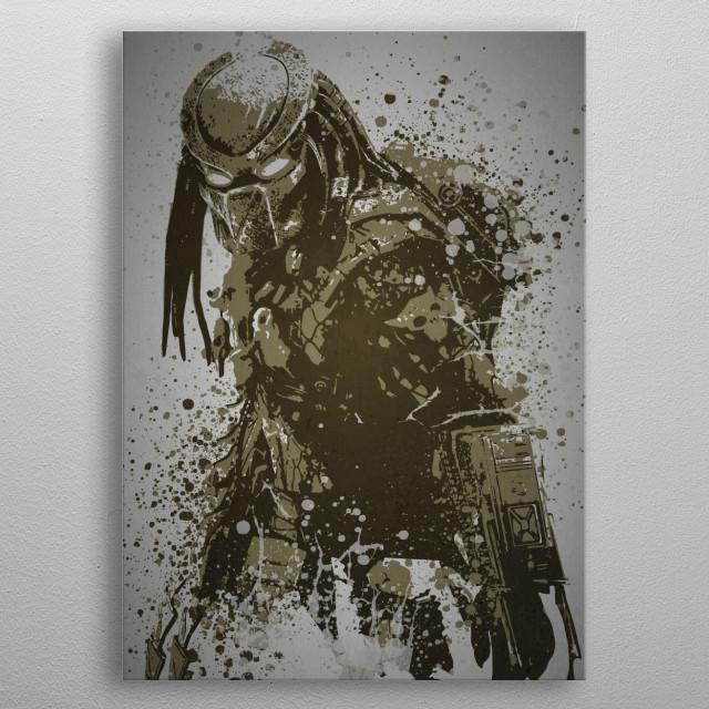 """Predator"" Splatter effect artwork inspired by Predator from the movie. metal poster"