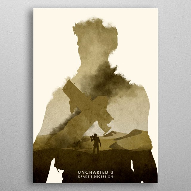Poster design for the video game, Uncharted 3. metal poster