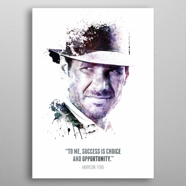 The Legendary Harrison Ford and his quote. metal poster