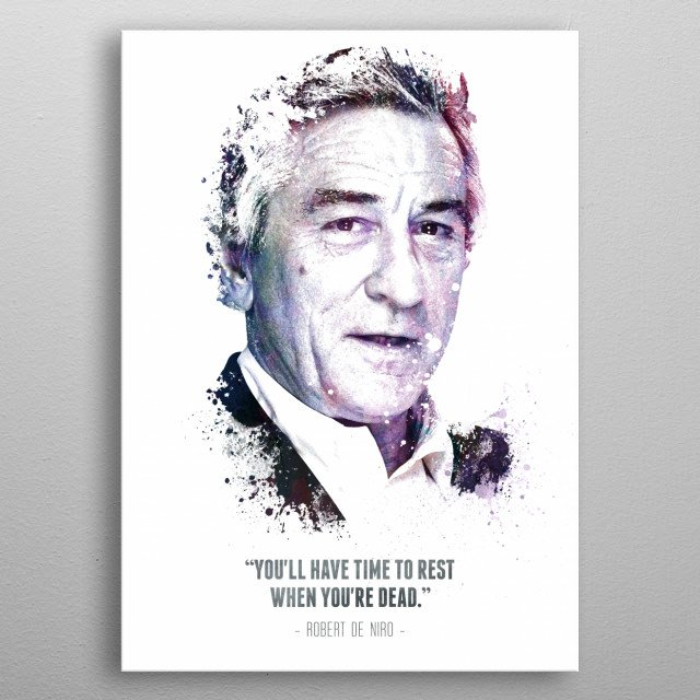The Legendary Robert De Niro and his quote. metal poster