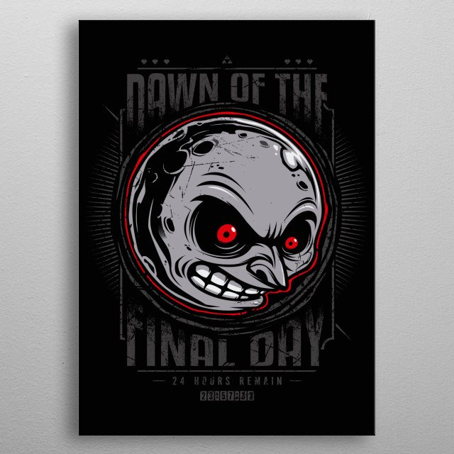 Dawn of the final day... v.1 metal poster