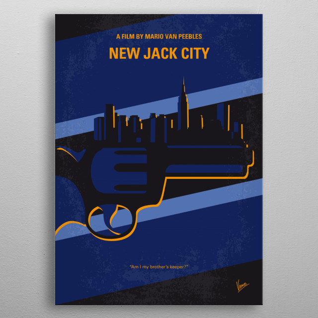 No762 My New Jack City minimal movie poster A crime lord ascends to power and becomes megalomaniacal while a maverick police detective vows to stop him. Director: Mario Van Peebles Stars: Wesley Snipes, Ice-T, Allen Payne metal poster